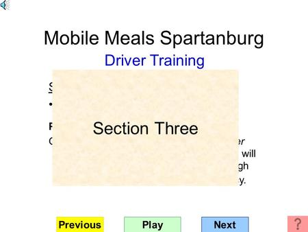Mobile Meals Spartanburg Driver Training Section Three Station and process flow Performance Objective: Given the Mobile Meals Distribution Center Process.