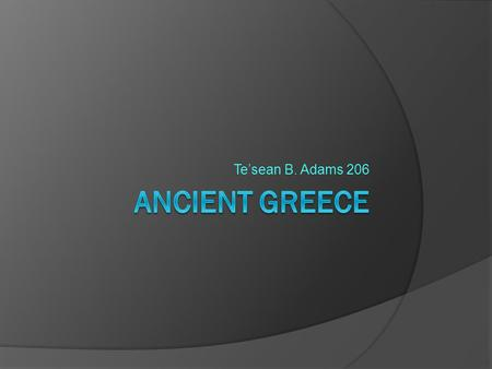 Te'sean B. Adams 206 . language  The Ancient Greeks were the first people in Europe to use an Alphabet, which led to European languages.  The first.