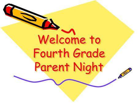 Welcome to Fourth Grade Parent Night