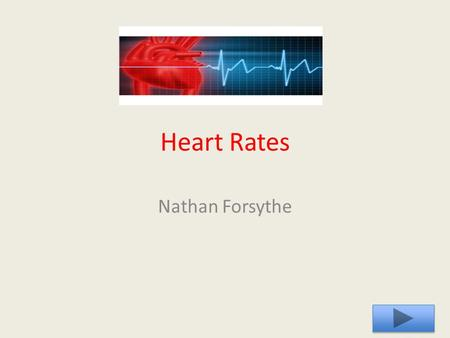 Heart Rates Nathan Forsythe.