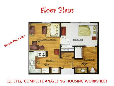 QUIETLY, COMPLETE ANAYLZING HOUSING WORKSHEET