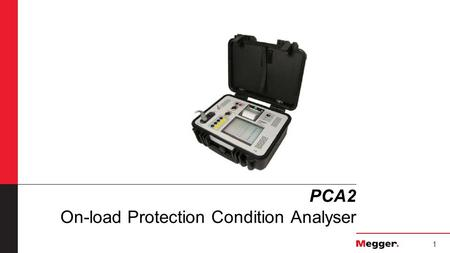 1 PCA2 On-load Protection Condition Analyser. 2 PCA2 online testing concept Concept introduction: PCA2 is a new system test approach intended to save.