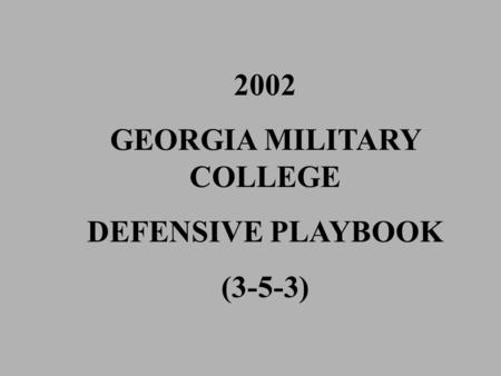 2002 GEORGIA MILITARY COLLEGE DEFENSIVE PLAYBOOK (3-5-3)
