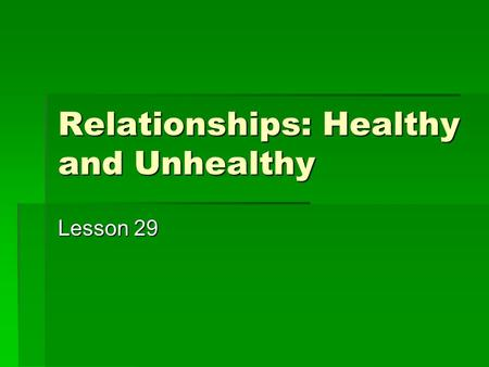 Relationships: Healthy and Unhealthy