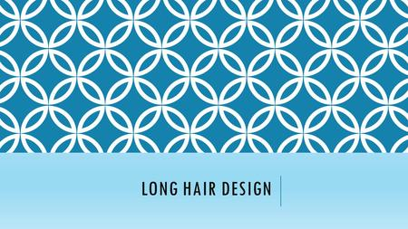 Long Hair Design.