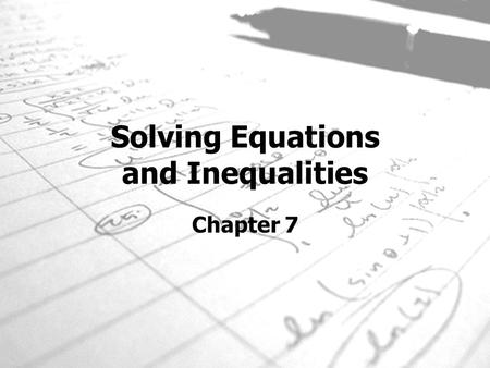 Solving Equations and Inequalities Chapter 7. Solving Two-Step Equations Section 7-1.
