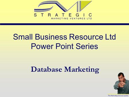 Small Business Resource Ltd Power Point Series Database Marketing.