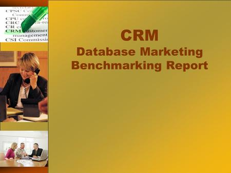 CRM Database Marketing Benchmarking Report. Background My organization - WTCI Access to ACT! Database Account manager example.