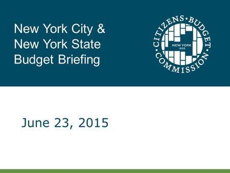 New York City & New York State Budget Briefing June 23, 2015.