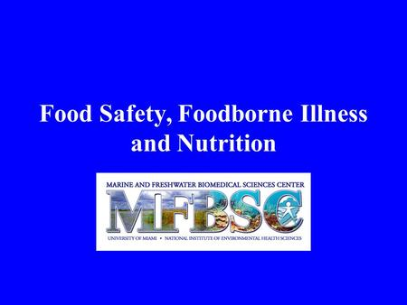 Food Safety, Foodborne Illness and Nutrition. Food Safety.