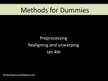 Preprocessing Realigning and unwarping Jan 4th