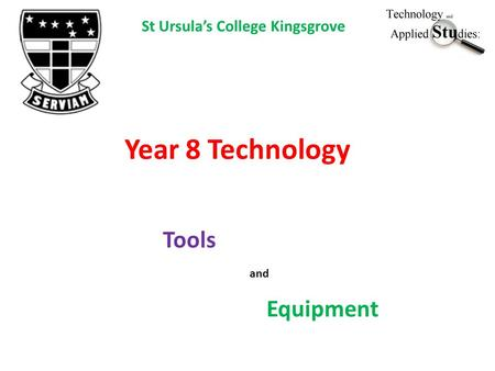 Tools and Equipment St Ursula's College Kingsgrove Year 8 Technology.