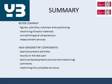 SUMMARY BOYER COMPANY figures, activities, cutomers and positioning machining of exotic materials microdrilling and ultraprecision measurement services.