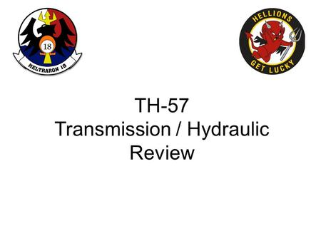 TH-57 Transmission / Hydraulic Review
