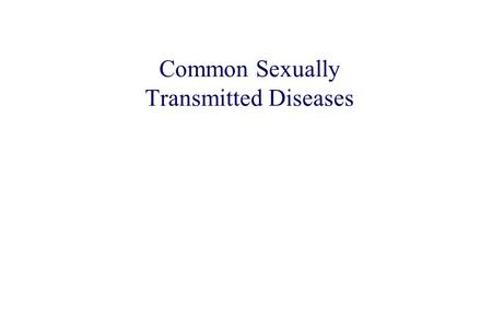 STD 101 for Non-Clinicians Common Sexually Transmitted Diseases.