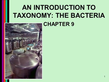 AN INTRODUCTION TO TAXONOMY: THE BACTERIA
