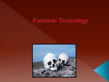 Forensic toxicology is the use of toxicology and other disciplines such as analytical chemistry, pharmacology,clinical chemistry to aid medico legal investigation.