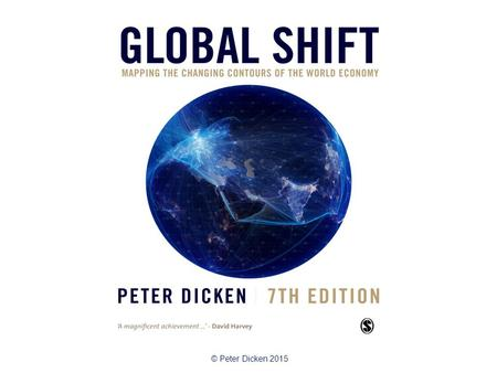 © Peter Dicken 2015. 'Making the Connections, Moving the Goods': Logistics and Distribution Services Global Shift Chapter 17.
