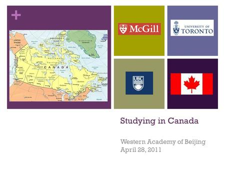 + Studying in Canada Western Academy of Beijing April 28, 2011.
