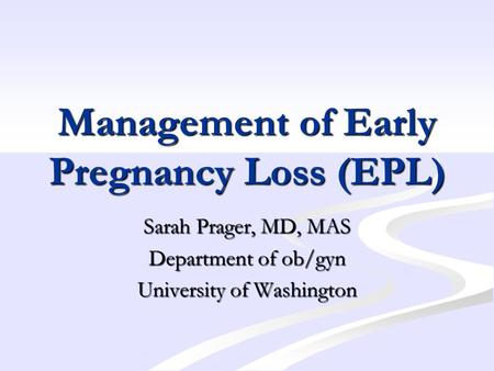 Management of Early Pregnancy Loss (EPL)