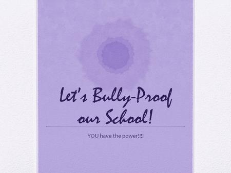 Let's Bully-Proof our School!