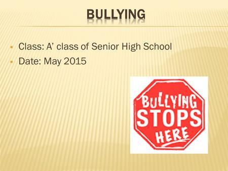  Class: A' class of Senior High School  Date: May 2015.