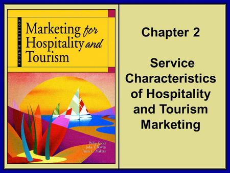Chapter 2 Service Characteristics of Hospitality and Tourism Marketing