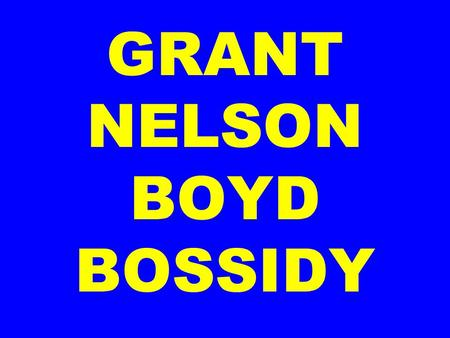 "GRANT NELSON BOYD BOSSIDY. GRANT Grant from the ""seminal"" biography by: Jean Edward Smith."