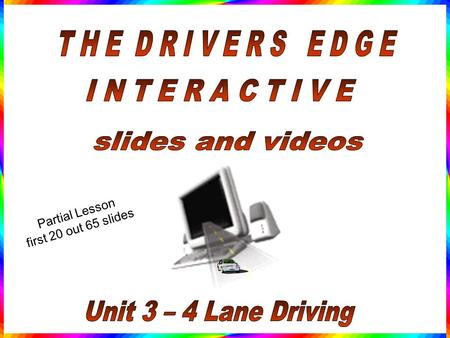 Partial Lesson first 20 out 65 slides 4 Lane Strategies and Rules of the Road.