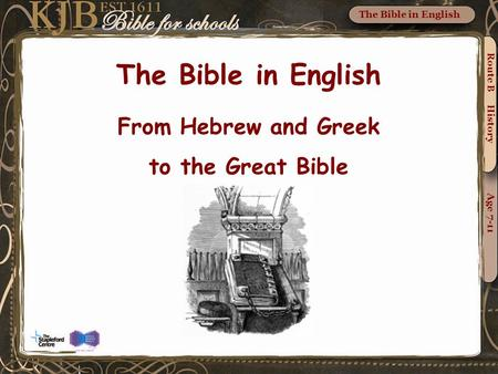 The Bible in English From Hebrew and Greek to the Great Bible Route B History Age 7-11 The Bible in English.