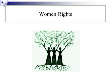 Women Rights. The term women's rights The term women's rights refers to freedoms and entitlements of women and girls of all ages. These rights may or.