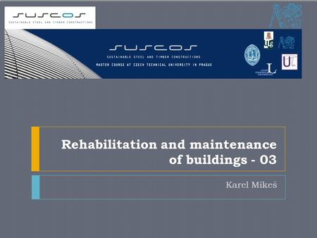 Rehabilitation and maintenance of buildings - 03