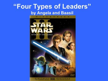 """Four Types of Leaders"" by Angela and Baasil"