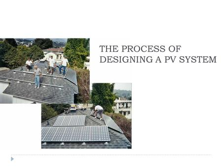 THE PROCESS OF DESIGNING A PV SYSTEM. Potential of Solar Energy in Palestine  it has about 3000 sunshine hours per year  annual average of solar radiation.