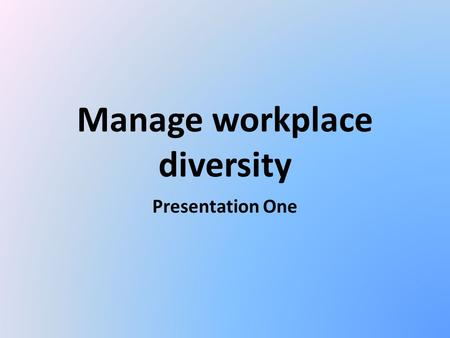 Manage workplace diversity