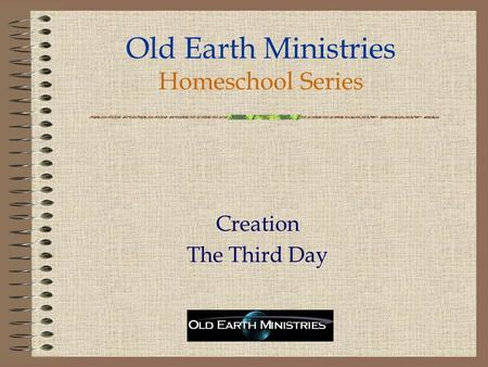 Old Earth Ministries Homeschool Series Creation The Third Day.