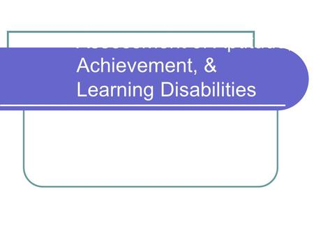 Assessment of Aptitude, Achievement, & Learning Disabilities.