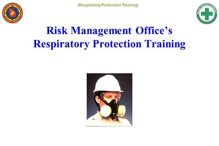 Risk Management Office's Respiratory Protection Training