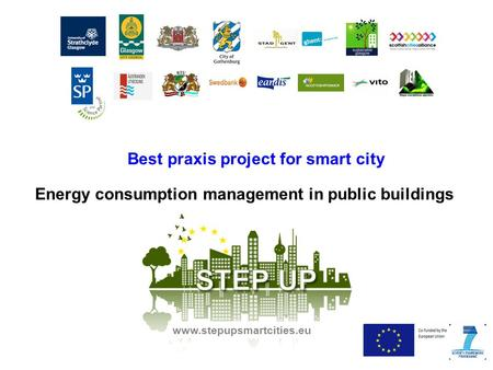 Best praxis project for smart city www.stepupsmartcities.eu Energy consumption management in public buildings.