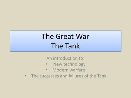 The successes and failures of the Tank