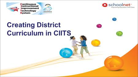 Creating District Curriculum in CIITS. TERMINOLOGY Curriculum –a syllabus covering an ENTIRE course (e.g., year or semester) that is relevant to one subject.