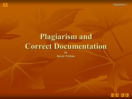 Plagiarism <strong>and</strong> Correct Documentation by Karey Perkins