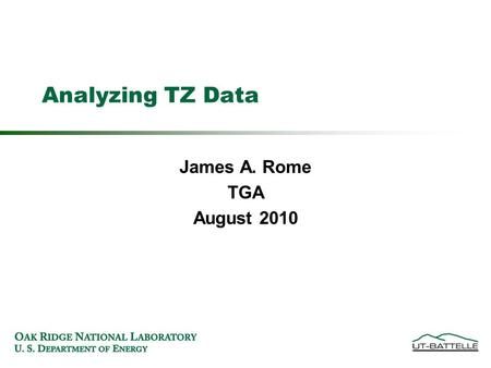 James A. Rome TGA August 2010 Analyzing TZ Data. What are we trying <strong>to</strong> do? I was hired by NASA <strong>to</strong> analyze air traffic in ZOB48  I had access <strong>to</strong> ETMS.