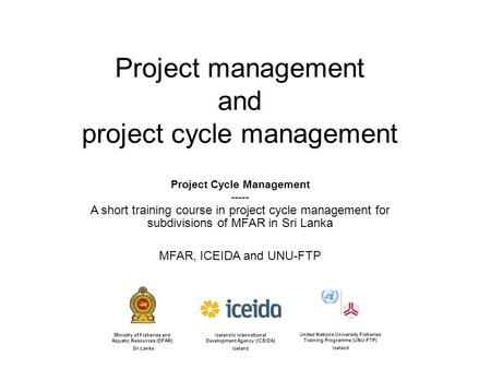 Project management and project cycle management Project Cycle Management ----- A short training course in project cycle management for subdivisions of.
