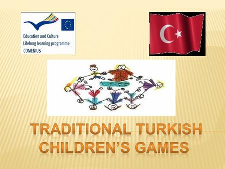 TRADITIONAL turkIsh CHILDREN'S GAMES