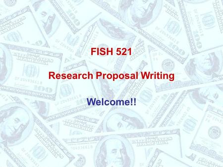 FISH 521 Research <strong>Proposal</strong> <strong>Writing</strong>