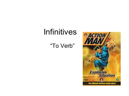 "Infinitives ""To Verb"". What are infinitives? Words that are most often used to name actions Verbs in English have different forms depending on who is."