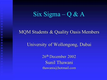 quality and six sigma quality initiative Six sigma vs total quality management –  initiatives for quality improvement, and among them especially total quality manage-ment (tqm), beside other things, this concept stands out in treatment of variations and defects all other features, which make the six sigma concept different from the other  six sigma – quality improvement.