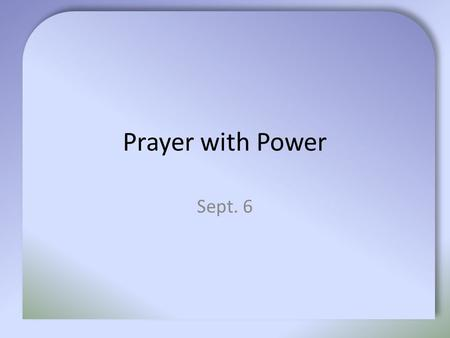 Prayer with Power Sept. 6. Agree or Disagree? I can't do with mountains at close quarters -- they are always in the way, and they are so stupid, never.
