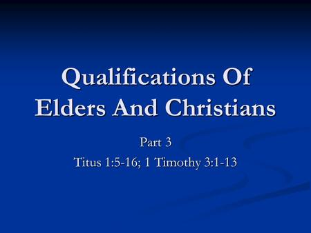 Qualifications Of Elders And Christians
